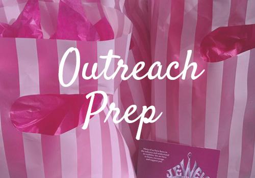 Jewels Outreach Prep